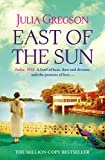East of the Sun: A Richard and Judy bestseller