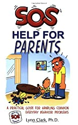 SOS Help for Parents: A Practical Guide for Handling Common Everyday Behavior Problems