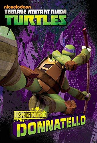 Ursprung der Mutanten: Donatello (Teenage Mutant Ninja Turtles) (Donatello Der Turtle)