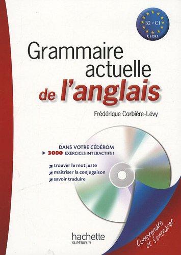 Grammaire actuelle de l'anglais : B2 vers C1 (1Cédérom)