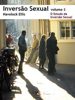 Inversão Sexual: 2. O Estudo da Inversão Sexual par [Ellis, Havelock]