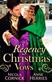 Regency Christmas Vows: The Blanchland Secret / The Mistress of Hanover Square (Mb)