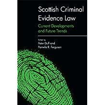 SCOTTISH CRIMINAL EVIDENCE LAW (Edinburgh Studies in Islamic Apocalypticism and Eschatology)