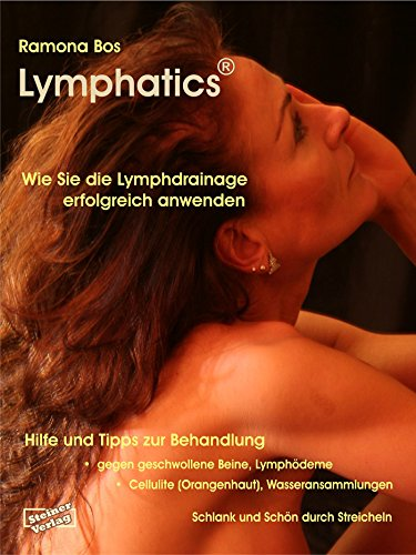 Cellulite-massage-behandlung (Lymphatics. Wie Sie die Lymphdrainage erfolgreich anwenden.: Hilfe & Tipps zur Behandlung gegen geschwollene Beine, Lymphödeme, Cellulite (Orangenhaut), Wasseransammlungen.)