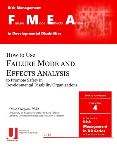 Failure Mode and  Effects Analysis in Developmental Disabilities: Volume 4 (Risk Management in Developmental Disabilities)