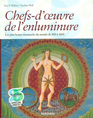 Chefs-d'oeuvre de l'enluminure : Les plus beaux manuscrits enlumins du monde 400  1600