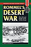Rommel's Desert War: The Life and Death of the Afrika Korps (Stackpole Military History Series)