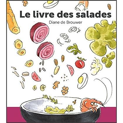 Livre des salades: 50 idées de salades au rythme des saisons