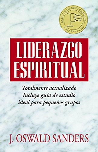 Descargar Libro Liderazgo espiritual: Ed. revisada (Spanish Edition) de J. Oswald Sanders