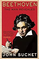 Beethoven: The Man Revealed by John Suchet (2014-12-16)