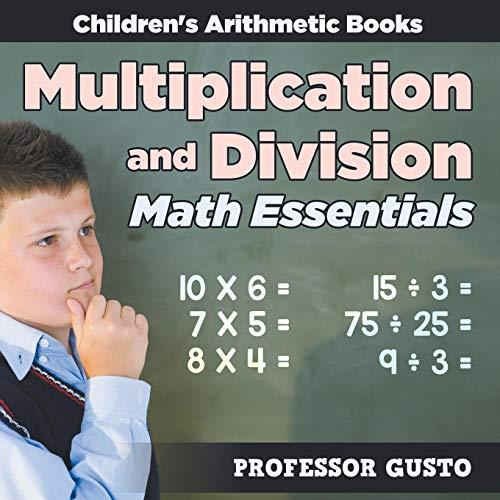Multiplication and Division Math Essentials | Children's Arithmetic Books