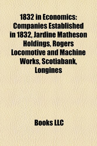 1832-in-economics-companies-established-in-1832-jardine-matheson-holdings-rogers-locomotive-and-mach