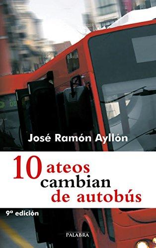 10 ateos cambian de autobús (Palabra hoy) por José Ramón Ayllón