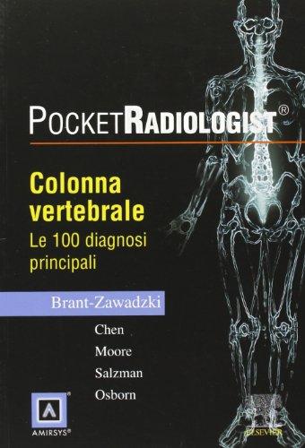 pocket radiologist. colonna vertebrale. le 100 diagnosi principali