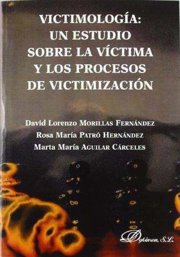 Victimología. Un estudio sobre la víctima y los procesos de victimización por Lorenzo David Morillas Fernández