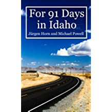 For 91 Days in Idaho (English Edition)