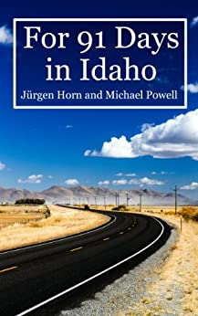 For 91 Days in Idaho by [Powell, Michael]