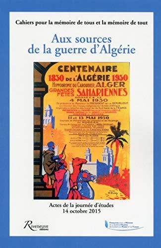 Aux sources de la guerre d'Algérie
