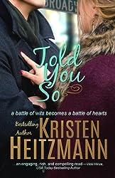 Told You So by Kristen Heitzmann (2015-11-07)