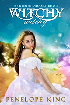 Witchy, Witchy (Spellbound Trilogy Book 1) by [King, Penelope]
