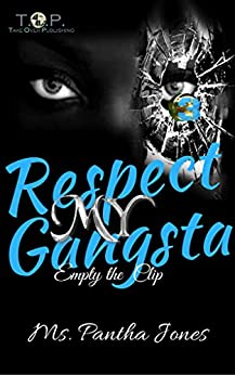 Respect My Gangsta 3: Empty The Clip by [Jones, Ms. Pantha]