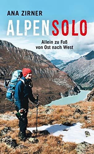 Alpensolo: Allein zu Fuß von Ost nach West -