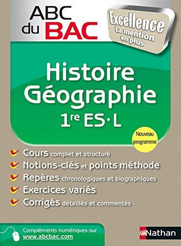 ABC du BAC Excellence Histoire - Géographie 1re ES.L par Guillaume Gicquel, Alain Rajot, Servane MARZIN, Georges Riggi