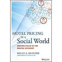 Hotel Pricing in a Social World: Driving Value in the Digital Economy (Wiley and SAS Business Series)