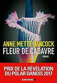 Fleur de cadavre par  Anne Mette Hancock