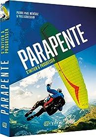 Parapente : S'initier et progresser par Pierre-Paul Ménégoz
