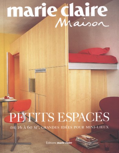 Petits espaces : De 16 à 60 m2, grandes idées pour mini-lieux