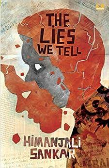 The Lies We Tell by [Sankar, Himanjali]