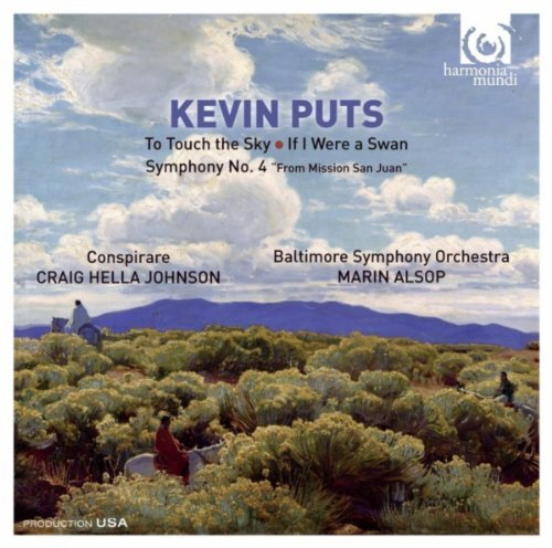 Kevin Puts: To Touch the Sky, If I Were a Swan, Symphony No. 4 -