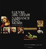 Louvre Abu Dhabi - Naissance d'un musée