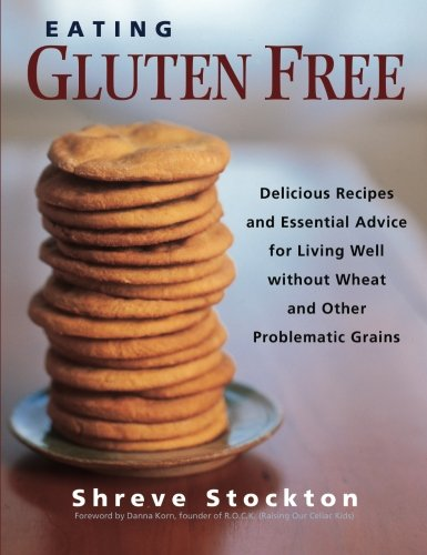 eating-gluten-free-delicious-recipes-and-essential-advice-for-living-well-without-wheat-and-other-pr