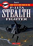 How to fly and fight in the F-117 Stealth Fighter (Jane's At the Controls)