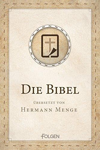 Die Bibel: Übersetzt von Hermann Menge
