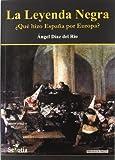 Leyenda negra, la - ¿que hizo España por Europa? (Biblioteca De Historia)
