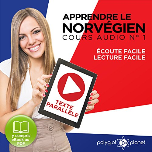 Apprendre le Norvégien - Texte Parallèle Cours Audio, No 1 [Learn Norwegian - Parallel Text Audio Course, No. 1] par  Polyglot Planet