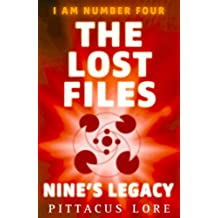 I Am Number Four: The Lost Files: Nine's Legacy (Lorien Legacies: The Lost Files)