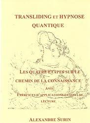 Les quatre étapes sur le chemin de la Connaissance (Transliding et Hypnose quantique t. 4)