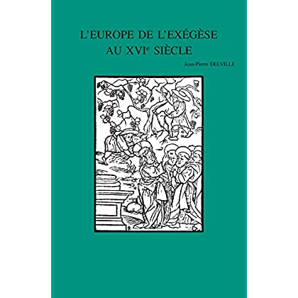 L'europe De L'exegese Au Xvie Siecle: Interpretations De La Parabole Des Ouvriers a La Vigne Matthieu 20,1-16