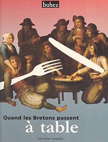 Quand les Bretons passent à table: Manières de boire et de manger en Bretagne aux 19e et 20e siècles