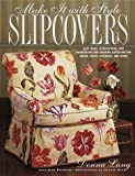 Slipcovers (Make it with Style S.)