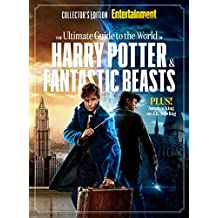 ENTERTAINMENT WEEKLY The Ultimate Guide to the World of Harry Potter & Fantastic Beasts (English Edition)