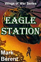 EAGLE STATION: An Historical Novel of War and Politics (Wings of War Book 4) (English Edition)