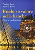 Rischio e valore nelle banche. Risk management e capital allocation