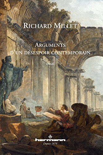 Arguments d'un désespoir contemporain