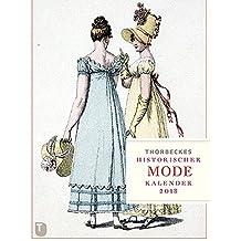 Thorbeckes historischer Modekalender 2018: Wochenkalender mit 56 Blättern