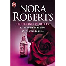 Lieutenant Eve Dallas : Tome 13, Fascination du crime ; Tome 14, Réunion du crime